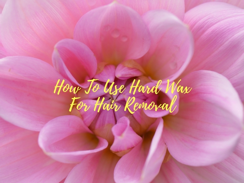 How To Correctly Use HArd Wax For Hair Removal